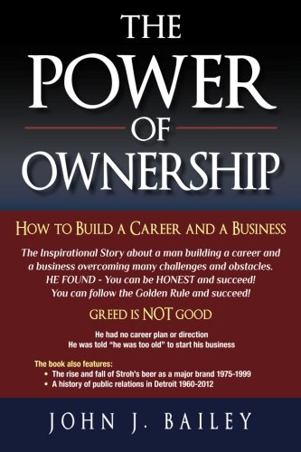 The Power of Ownership: How to Build: John J. Bailey
