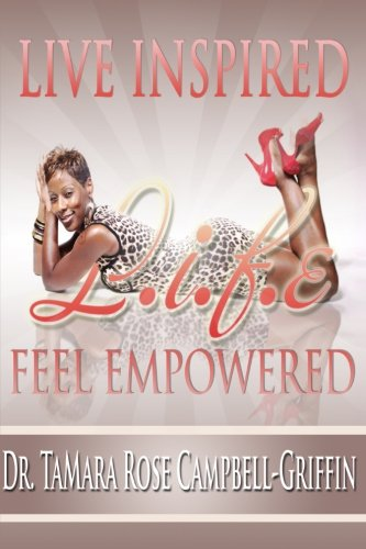 9781482639773: L.I.F.E.: Live Inspired! Feel Empowered!