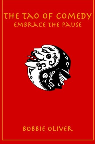 9781482640748: The Tao of Comedy: Embrace the Pause