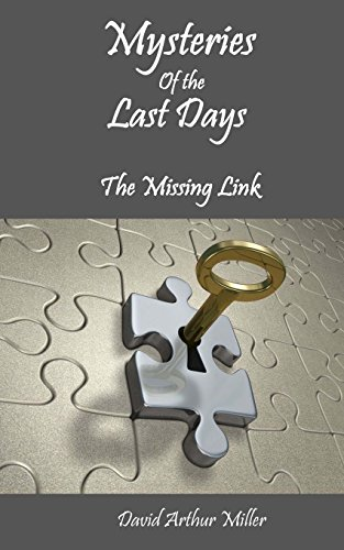 Mysteries of the Last Days: The Missing: David Arthur Miller