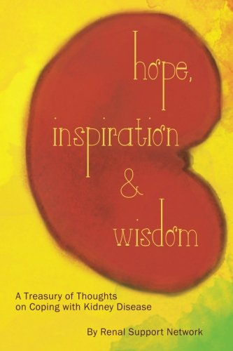 9781482643534: Hope, Inspiration and Wisdom: A Treasury of Thoughts on Coping with Kidney Disease