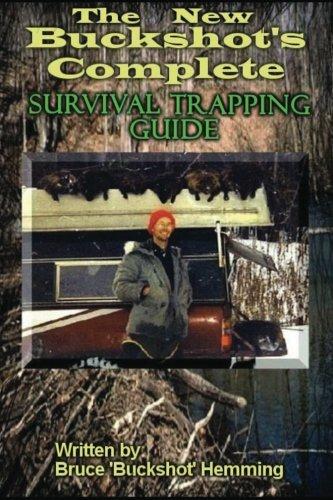 The New Buckshot's Complete Survival Trapping Guide: Hemming, Bruce Buckshot