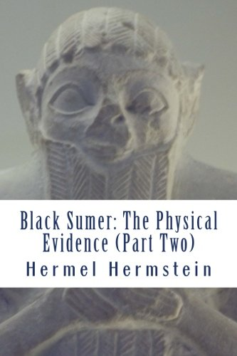 9781482647839: Black Sumer: The Physical Evidence (Part Two)