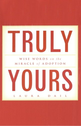 9781482651416: Truly Yours: Wise Words on the Miracle of Adoption