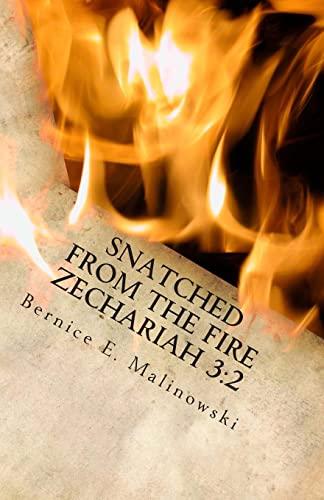 Snatched From the Fire Zechariah 3:2: Malinowski, Bernice E.