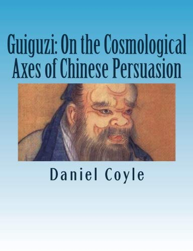9781482652239: Guiguzi: On the Cosmological Axes of Chinese Persuasion: [Paperback Dissertation Reprint]
