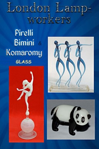 9781482652659: London Lampworkers: Pirelli, Bimini and Komaromy Glass: Your Guide to Pirelli, Komaromy and Bimini Glass. Book 1 of a four part trilogy.: Volume 1