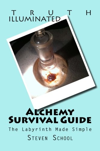 9781482652918: Alchemy Survival Guide: The Labyrinth Made Simple: Volume 4