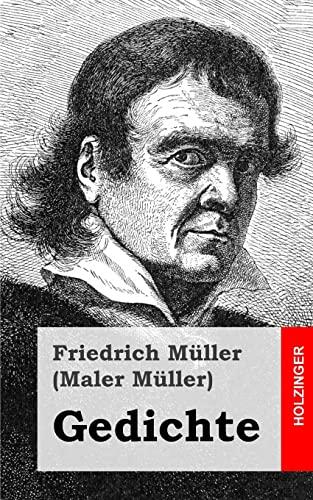 Gedichte: Friedrich Müller Maler