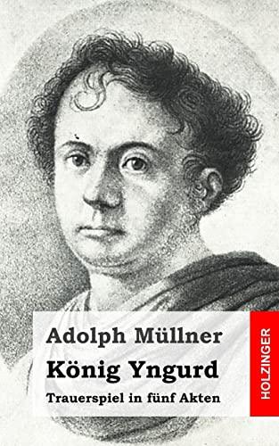 9781482655575: König Yngurd: Trauerspiel in fünf Akten (German Edition)