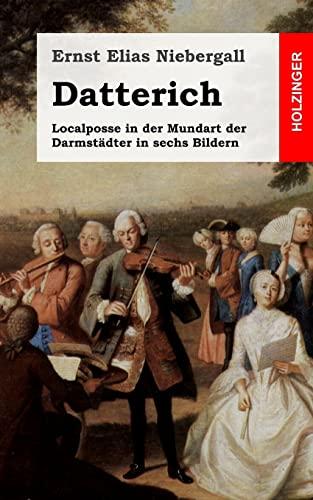9781482656176: Datterich: Localposse in der Mundart der Darmstädter in sechs Bildern