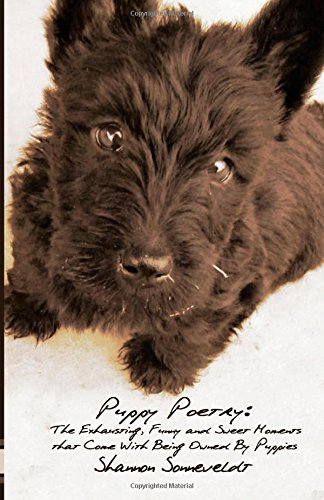 9781482657524: Puppy Poetry: The Exhausting, Funny and Sweet Moments That Come With Being Owned By Puppies