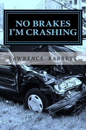 9781482658170: No Brakes I'm Crashing