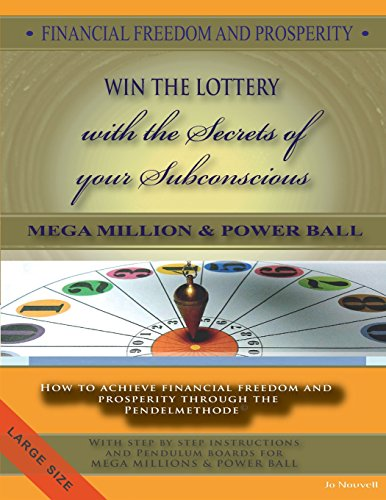 9781482659153: FINANCIAL FREEDOM AND PROSPERITY-How to win the Lottery-MegaMillions-Powerball-: How to achieve financial freedom and prosperity through the Pendelmethode