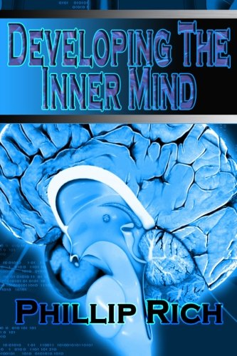 Developing The Inner Mind: Rich, Phillip
