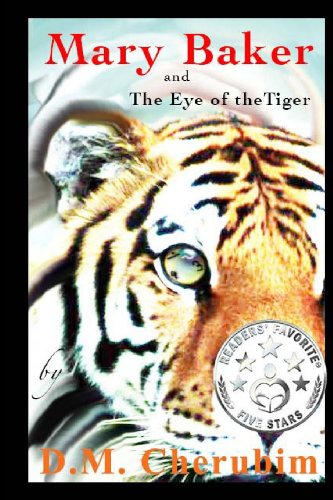 Mary Baker: and The Eye of the Tiger (Volume 1): Cherubim, D. M.