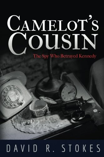 9781482661699: Camelot's Cousin: The Spy Who Betrayed Kennedy