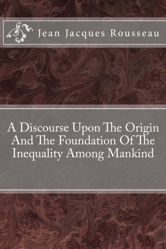 9781482662122: A Discourse Upon The Origin And The Foundation Of The Inequality Among Mankind