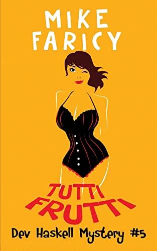 Tutti Frutti: Mike Faricy