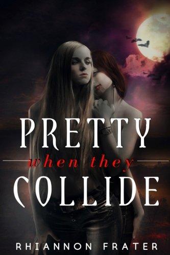 9781482663112: Pretty When They Collide: A Novella in The Pretty When She Dies Universe (Volume 4)