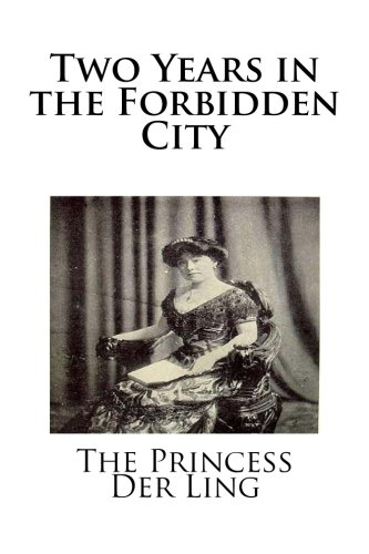 Two Years in the Forbidden City: Ling, The Princess Der