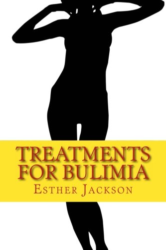 9781482663921: Treatments For Bulimia: What Is Bulimia And How To Cure Bulimia In 30 Days