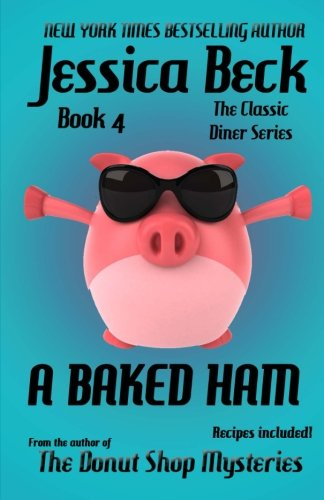9781482665505: A Baked Ham (The Classic Diner Mystery Series)