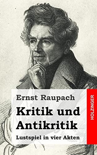 9781482665635: Kritik und Antikritik: Lustspiel in vier Akten
