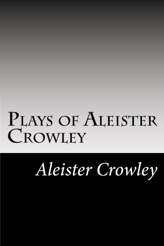 9781482666090: Plays of Aleister Crowley