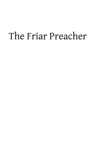 9781482666700: The Friar Preacher: Yesterday and Today