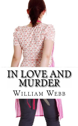 9781482666922: In Love and Murder: Crimes of Passion That Shocked the World