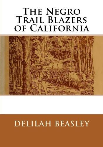 9781482668438: The Negro Trail Blazers of California