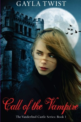 Call of the Vampire (The Vanderlind Castle Series): Gayla Twist