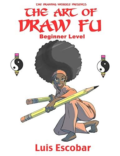 The Art of Draw Fu: Beginner Level (Volume 1): Escobar, Luis