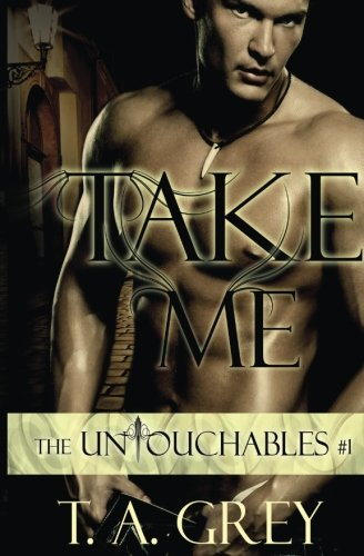 9781482669787: Take Me: The Untouchables