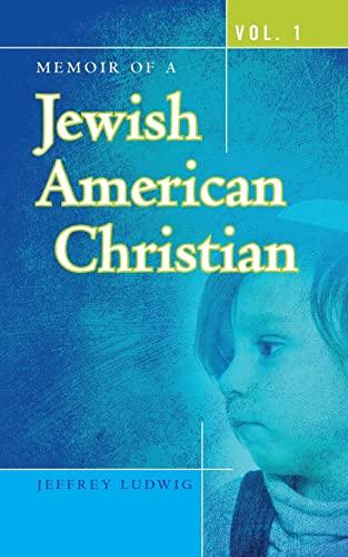 9781482671872: Memoir of a Jewish American Christian: Vol. 1