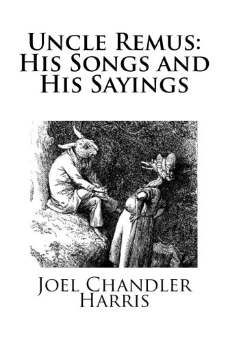 9781482672701: Uncle Remus: His Songs and His Sayings