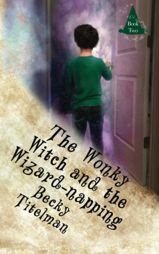 9781482672763: The Wonky Witch and the Wizard-napping (Volume 2)