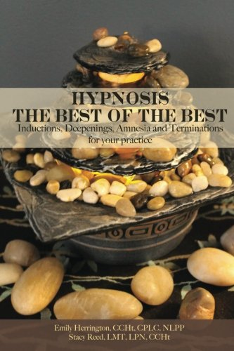 9781482674682: Hypnosis: The Best of The Best: Inductions, Deepenings, Amnesia and Terminations for Your Practice