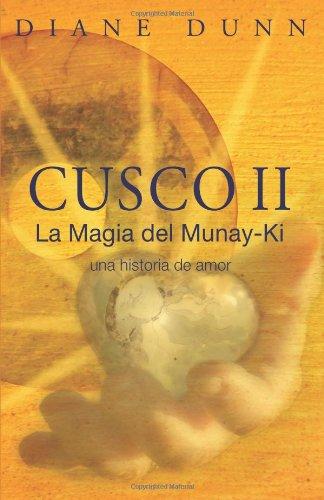 Cusco II: La Magia del Munay-Ki: una: Dunn, Diane