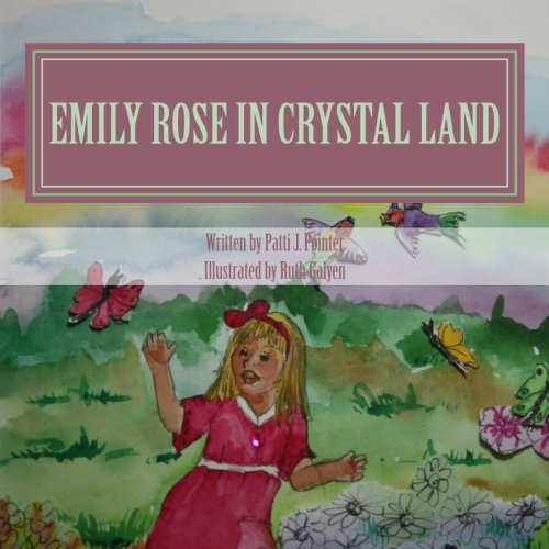 9781482678352: Emily Rose in Crystal Land: Book One (Volume 1)