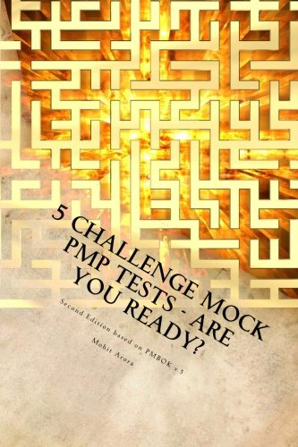 5 Challenge Mock PMP Tests - Are You Ready?: 1000 questions to CHALLENGE your PMP preparation: ...