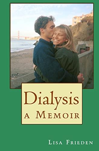 9781482678581: Dialysis: a Memoir