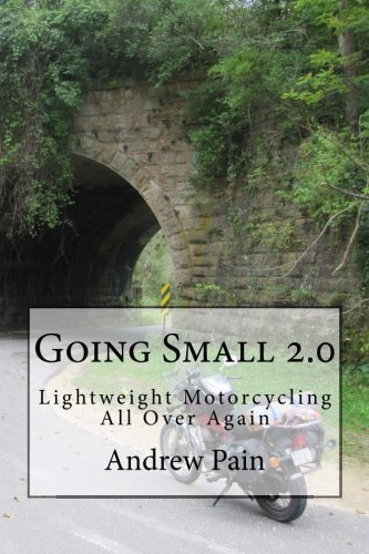 9781482679052: Going Small 2.0: Lightweight Motorcycling All Over Again