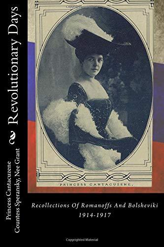 9781482679977: Revolutionary Days: Recollections Of Romanoffs And Bolsheviki 1914-1917