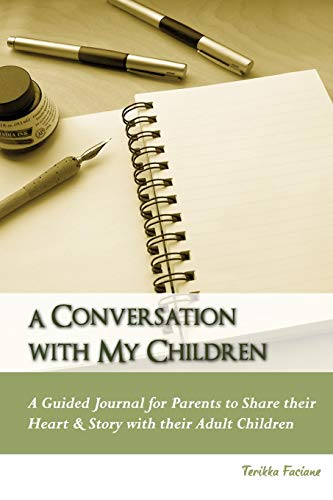 9781482680355: A Conversation with My Children: A Guided Journal for Parents to Share their Heart & Story with their Adult Children (Guided Journals) (Volume 1)