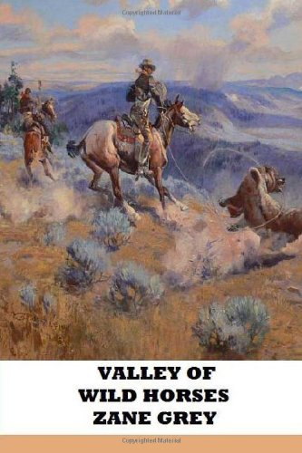 Valley of Wild Horses (1482680521) by Zane Grey