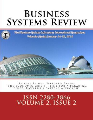 9781482682267: Business Systems Review - ISSN 2280-3866: International Symposium.  THE ECONOMIC CRISIS: TIME FOR A PARADIGM SHIFT ~ TOWARDS A SYSTEMS APPROACH
