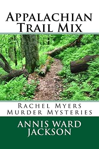 9781482683585: Appalachian Trail Mix: Rachel Myers Murder Mysteries