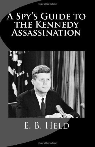 9781482684162: A Spy's Guide to the Kennedy Assassination
